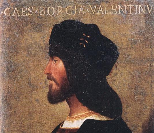 Cesare Borgia ritratto da un anonimo del Cinquecento. Il dipinto è collocato presso il museo di Palazzo Venezia, Roma.