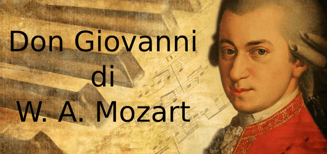 Il Don Giovanni di Wolfgang Amadeus Mozart
