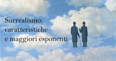 Surrealismo: caratteristiche e maggiori esponenti, riassunto
