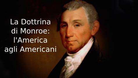 La Dottrina di Monroe: l'America agli Americani