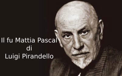 Il fu Mattia Pascal, riassunto, analisi, commento