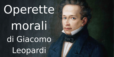Operette morali, di Giacomo Leopardi. Riassunto e analisi