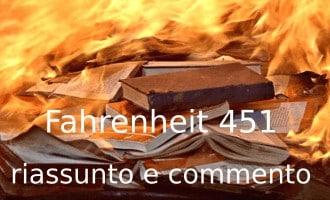 Fahrenheit 451. Riassunto e commento