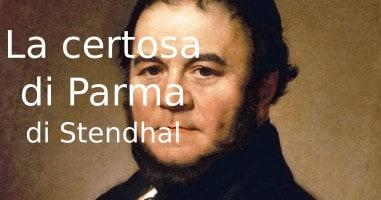 La certosa di Parma, di Stendhal. Riassunto e analisi