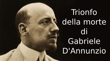 Trionfo della morte di D'Annunzio, riassunto e commento
