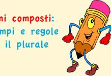 Nomi composti: esempi e regole per il plurale