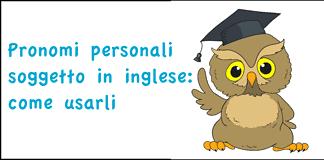 Pronomi personali soggetto in inglese: come usarli