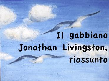 il gabbiano Jonathan Livingston, riassunto