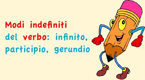 modi indefiniti del verbo: infinito, participio, gerundio